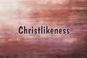 Servanthood and Christlikeness