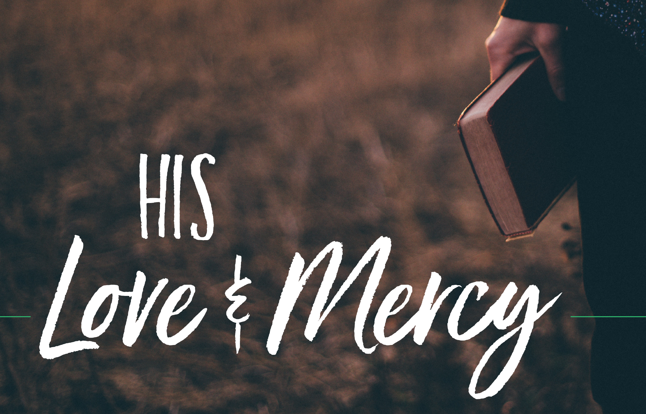 His Love and Mercy Rescue Us