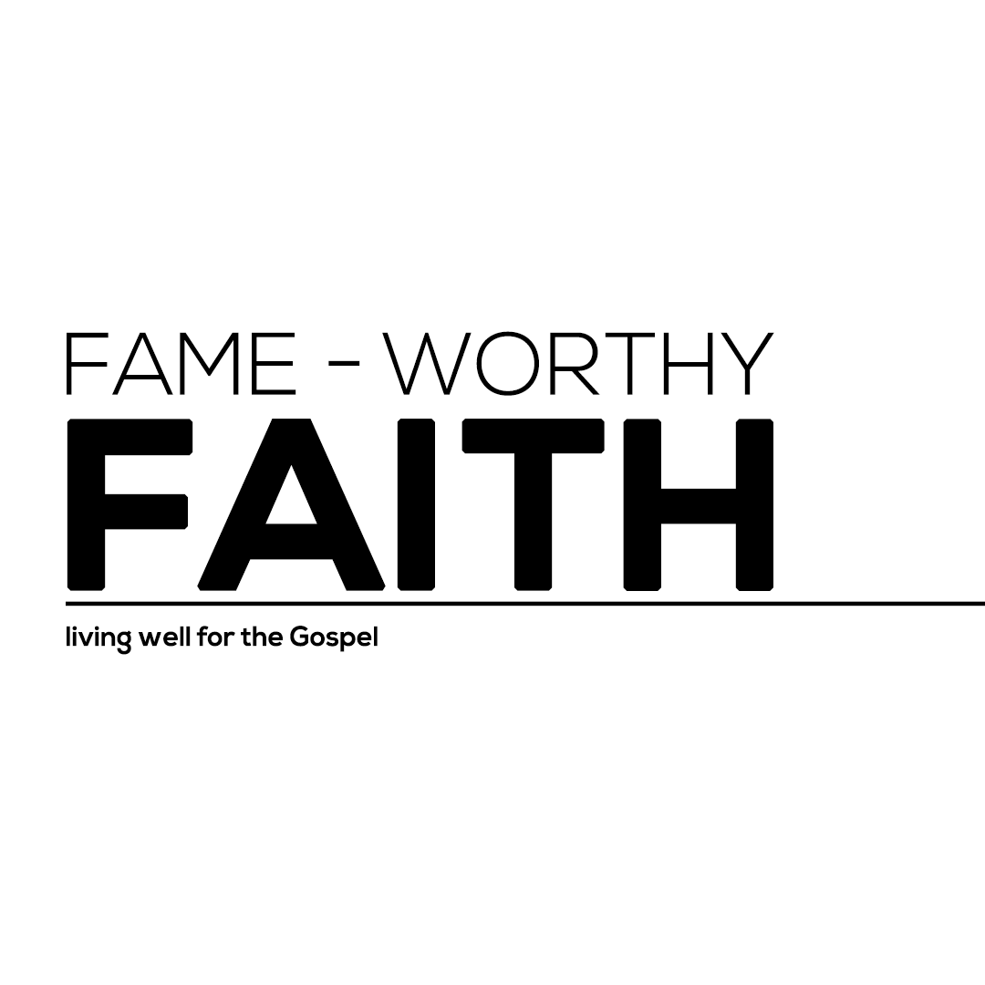 Fame-Worthy Faith
