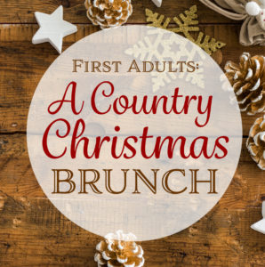 First Adults: A Country Christmas Brunch