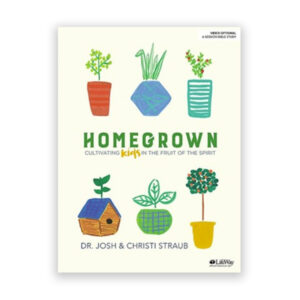 Homegrown – Cultivating Kids in the Fruits of the Spirit