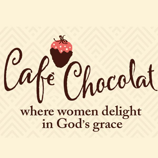 CaféChocolat: Where Women Delight in God's Grace
